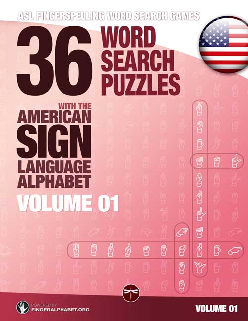 Fingerspelling Word Search Games – 36 Word Search Puzzles with the American Sign Language Alphabet: Volume 01