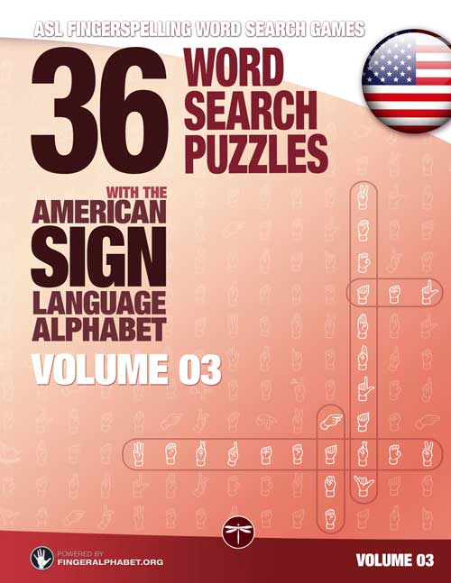 Fingerspelling Word Search Games – 36 Word Search Puzzles with the American Sign Language Alphabet: Volume 03