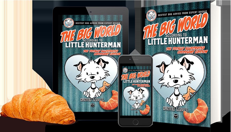 The Big World According to Little Hunterman - CROISSANT EDITION